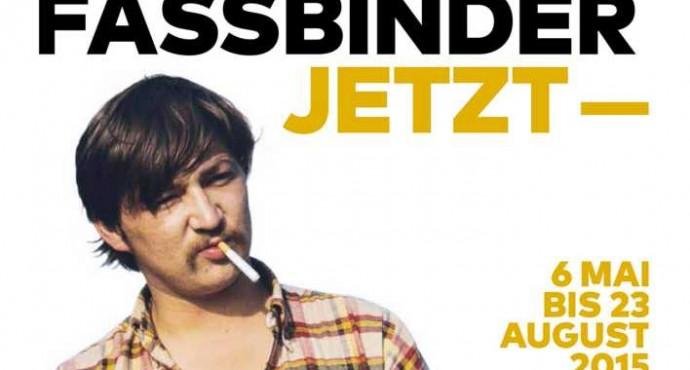 Fassbinder - Jetzt