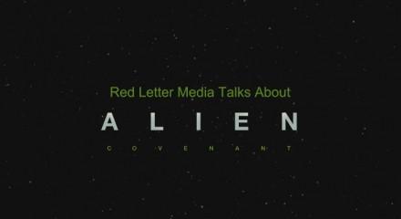 RedLetterMedia talk Alien Covenant 1